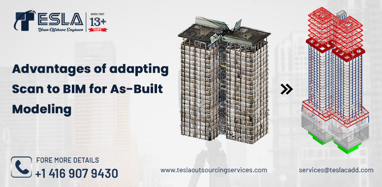Advantages of adapting Scan to BIM for As-Built Modeling