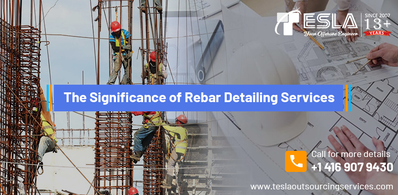 The Significance of Rebar Detailing Services
