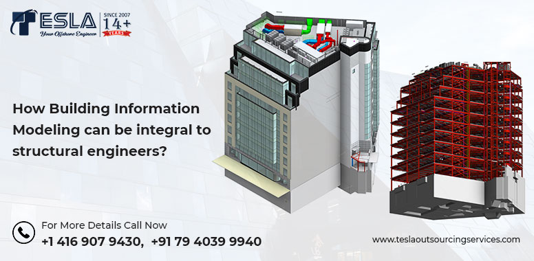 How Building Information Modeling can be integral to Structural Engineers?
